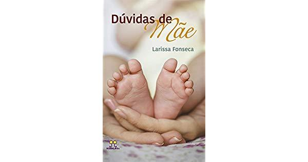 Livro: Dúvidas de mãe | Larissa Fonseca